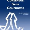 L'offre librairies (-35%) - Livre papier « Consensus Sans Compromis – méthode de négociation et style de vie »