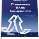 Livre papier « Consensus Sans Compromis – méthode de négociation et style de vie »